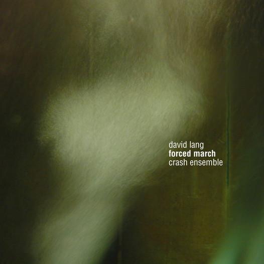 david lang - forced march - crash ensemble