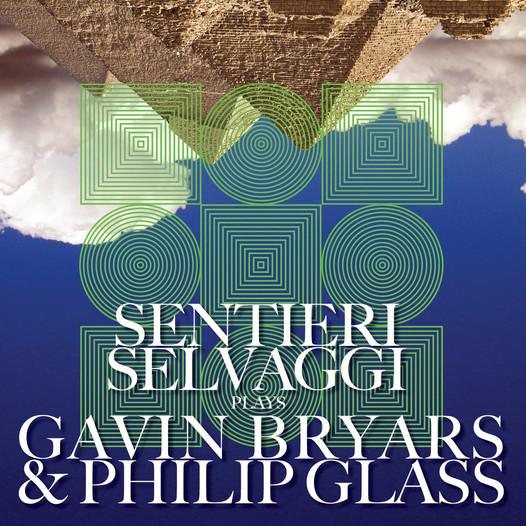 Sentieri Selvaggi Plays Gavin Bryars & Philip Glass