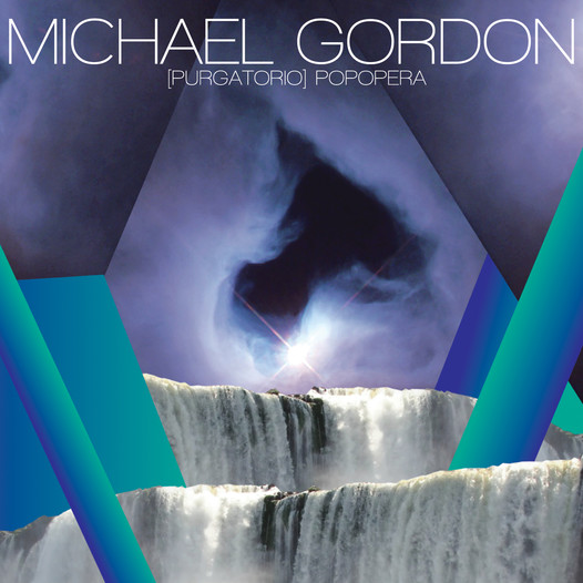 Michael Gordon - [purgatorio] POPOPERA