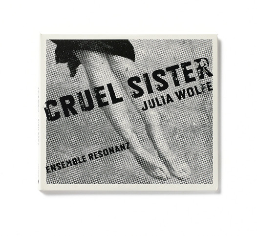 Julia Wolfe - Cruel Sister album cover (designed by Denise Burt)