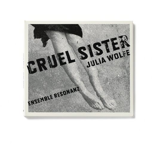 Julia Wolfe - Cruel Sister album cover (designed by Denise Burt)