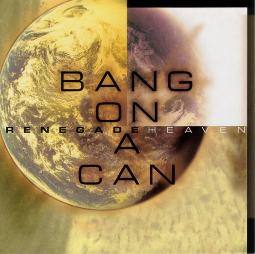 Bang on a Can All-Stars - Renegade Heaven