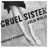 Julia Wolfe - Cruel Sister