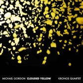 Cantaloupe Music Clouded Yellow Michael Gordon Kronos Quartet