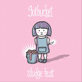 Gutbucket - Sludge Test
