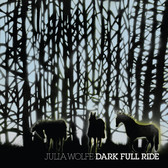 Julia Wolfe - Dark Full Ride
