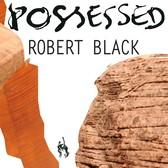 Robert Black – Possessed