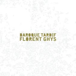 Florent Ghys - Baroque Tardif