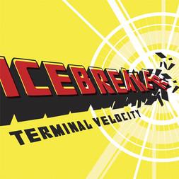 Icebreaker - Terminal Velocity