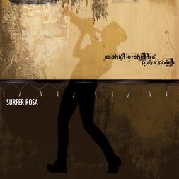 Asphalt Orchestra plays Pixies - Surfer Rosa front cover