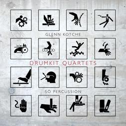 Glenn Kotche & Sō Percussion: Drumkit Quartets