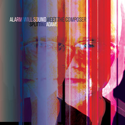 Alarm Will Sound & Meet the Composer – Splitting Adams