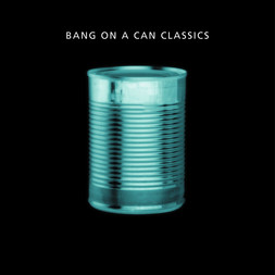 Bang on a Can All-Stars - Classics