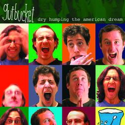 Gutbucket - Dry Humping the American Dream