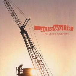 Julia Wolfe - The String Quartets