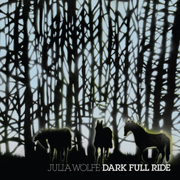 Julia Wolfe - Dark Full Ride